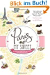 Paris, My Sweet: A Year in the City o...