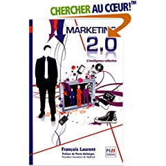 Marketing 2.0, de François LAURENT, chez M21 Éditions (2008)