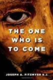 The One Who Is to Come (0802840132) by Fitzmyer, Joseph A.