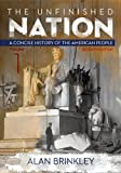 img - for The Unfinished Nation: A Concise History of the American People Volume 1 book / textbook / text book