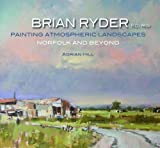 Brian Ryder R.o.i. Prov: Painting Atmospheric Landscapes, Norfolk and Beyond