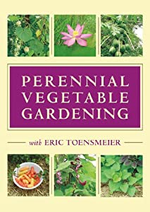 Perennial Vegetable Gardening with Eric Toensmeier (DVD)
