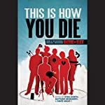This Is How You Die: Stories of the Inscrutable, Infallible, Inescapable Machine of Death | David Malki (editor),Ryan North (editor)