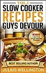Slow Cooker Recipes Guys Devour: Amaz...