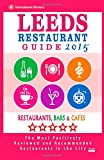 img - for Leeds Restaurant Guide 2015: Best Rated Restaurants in Leeds, United Kingdom - 500 Restaurants, Bars and Caf s recommended for Visitors, (Guide 2015). book / textbook / text book