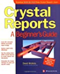 Crystal Reports: A Beginner's Guide:...