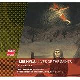 Lee Hyla: Lives of the Saints