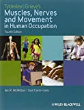 img - for Tyldesley and Grieve's Muscles, Nerves and Movement in Human Occupation by Ian McMillan (2011-12-30) book / textbook / text book