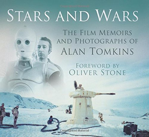 Stars and Wars: The Film Memoirs and Photographs of Alan Tomkins by The History Press