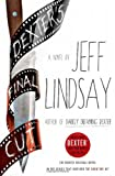 Dexter's Final Cut: A Novel (0385536518) by Lindsay, Jeff