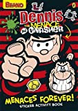 Dennis the Menace: Menaces Forever! Sticker Activity Book (The Beano)