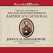 American General: The Life and Times of William Tecumseh Sherman | [John S.D. Eisenhower]