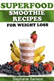 Superfood Smoothie Recipes for Weight Loss - Great for 10 Day Detoxing!
