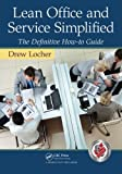 Lean Office and Service Simplified: The Definitive How-To Guide