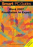 Word 2007: Foundation to Expert Guide (Black and White) (Smart PC Guides) Chris Voyse