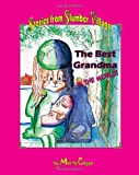 img - for The Best Grandma in the World!: Stories from Slumber Village - Story 2 (Volume 2) book / textbook / text book