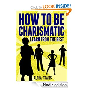 How To Be Charismatic: Learn From The Best