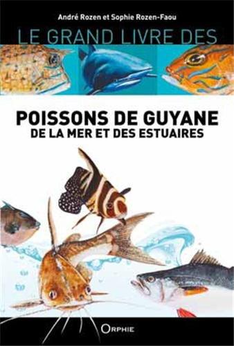 Poissons de guyane de la mer et des estuaires sophie rozen - Grand poisson de mer ...