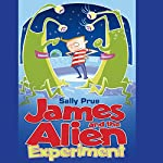 James and the Alien Experiment | Sally Prue