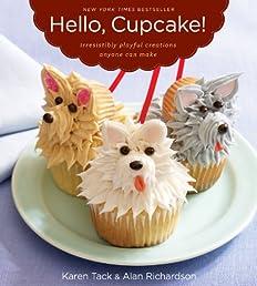 Hello, Cupcake!: Irresistibly Playful Creations Anyone Can Make