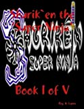 Shurik`en Super Ninja Volume 1 of 5 (SHURIK`EN SUPER NINJA SERIES)