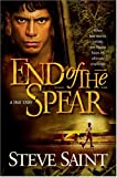 End of the Spear (084238488X) by Steve Saint