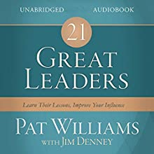 21 Great Leaders: Learn Their Lessons, Improve Your Influence (       UNABRIDGED) by Pat Williams, Jim Denney Narrated by Pat Williams
