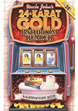 Uncle John's 24-Karat Gold Bathroom Reader (Uncle John's Bathroom Reader) [Paperback]