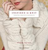 Inspired to Knit: Creating Exquisite Handknits Crochet and Knitting Book