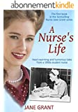 A Nurse's Life: Heart-warming and humorous tales from a 1950s student nurse (Nurse Jane Grant) (English Edition)