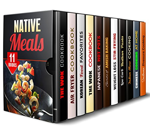 Native Meals Box Set (11 in 1): Over 400 Wok, American, Japanese, Amish, Southern, Italian, Indian, Chinese Inspired Recipes to Travel While Cooking (Authentic Meals & Traditional Recipes) by Jessica Meyer, Emma Melton, Martha Olsen, Carmen Haynes, Miyuki Yoko, Olivia Henson, Tina Porter, Marissa Watson, Sheila Hope, Eva Mehler