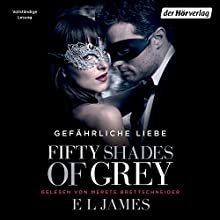 Fifty Shades of Grey 2: Gefährliche Liebe Audiobook by E. L. James Narrated by Merete Brettschneider