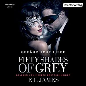 Fifty Shades of Grey 2: Gefährliche Liebe Hörbuch