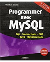 Programmer avec MySQL : SQL, Transactions, PHP, Java, Optimisations