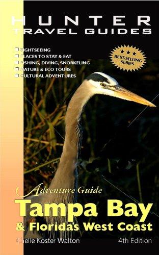 Adventure Guide Tampa Bay & Florida's West Coast (Adventure Guide to Tampa Bay & Florida's West Coast)