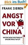 Angst vor China: Wie die neue Weltmac...