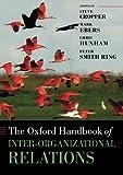 The Oxford Handbook of Inter-Organizational Relations (Oxford Handbooks)