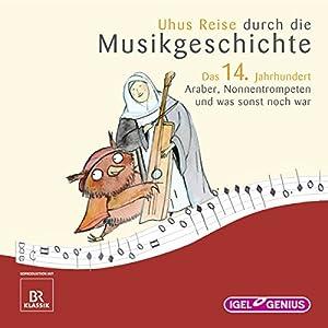 Uhus Reise durch die Musikgeschichte - Das 14. Jahrhundert Hörspiel