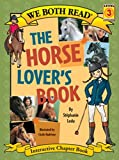 The Horse Lover's Book (We Both Read)