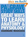 Great Ways to Learn Anatomy & Physiol...
