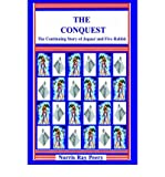 img - for [ The Conquest: The Continuing Story of Jaguar and Five Rabbit [ THE CONQUEST: THE CONTINUING STORY OF JAGUAR AND FIVE RABBIT BY Peery, Norris Ray ( Author ) Feb-01-2006[ THE CONQUEST: THE CONTINUING STORY OF JAGUAR AND FIVE RABBIT [ THE CONQUEST: THE CONTINUING STORY OF JAGUAR AND FIVE RABBIT BY PEERY, NORRIS RAY ( AUTHOR ) FEB-01-2006 ] By Peery, Norris Ray ( Author )Feb-01-2006 Paperback book / textbook / text book