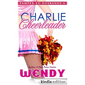 Charlie Cheerleader (Pamper-ed Adult Baby Girls in Panties Husbands Book 4)