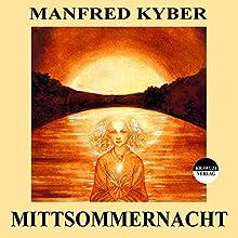 Mittsommernacht (       ungekürzt) von Manfred Kyber Gesprochen von: Karlheinz Gabor