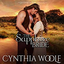 The Sapphire Bride: Central City Brides, Book 2 | Livre audio Auteur(s) : Cynthia Woolf Narrateur(s) : Beth Kesler