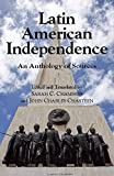 Latin American Independence: An Anthology of Sources
