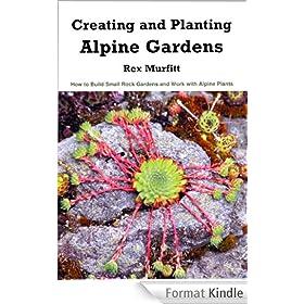 Creating and Planting Alpine Gardens (English Edition)