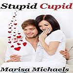 Stupid Cupid | Marisa Michaels