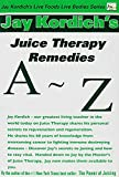 Juice Therapy Remedies A to Z
