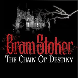 Chain of Destiny | [Bram Stoker]