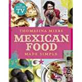 Mexican Food Made Simpleby Thomasina Miers